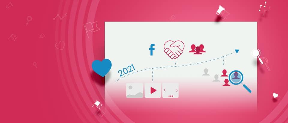 4 тенденции във Facebook маркетинга за 2021